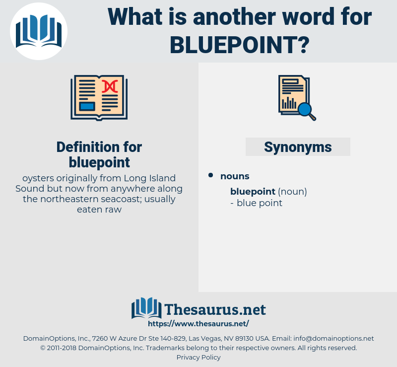 bluepoint, synonym bluepoint, another word for bluepoint, words like bluepoint, thesaurus bluepoint