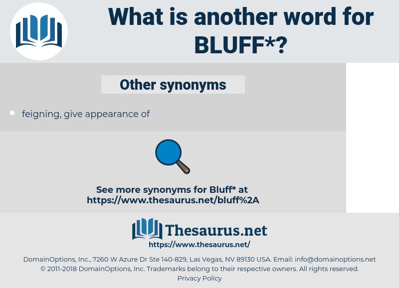 bluff, synonym bluff, another word for bluff, words like bluff, thesaurus bluff