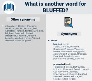 Bluffed, synonym Bluffed, another word for Bluffed, words like Bluffed, thesaurus Bluffed