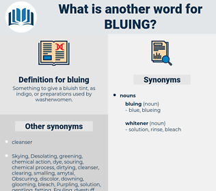 bluing, synonym bluing, another word for bluing, words like bluing, thesaurus bluing