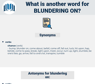blundering on, synonym blundering on, another word for blundering on, words like blundering on, thesaurus blundering on