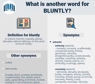 bluntly, synonym bluntly, another word for bluntly, words like bluntly, thesaurus bluntly
