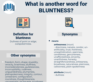 bluntness, synonym bluntness, another word for bluntness, words like bluntness, thesaurus bluntness