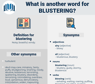 blustering, synonym blustering, another word for blustering, words like blustering, thesaurus blustering