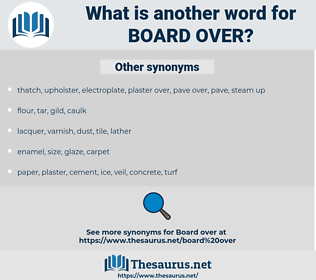 board over, synonym board over, another word for board over, words like board over, thesaurus board over