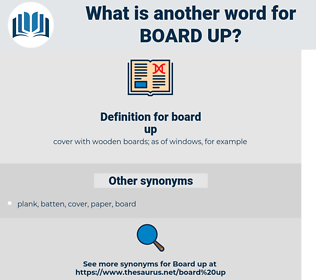 board up, synonym board up, another word for board up, words like board up, thesaurus board up