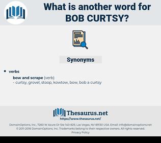 bob curtsy, synonym bob curtsy, another word for bob curtsy, words like bob curtsy, thesaurus bob curtsy