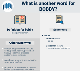 bobby, synonym bobby, another word for bobby, words like bobby, thesaurus bobby