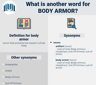 body armor, synonym body armor, another word for body armor, words like body armor, thesaurus body armor