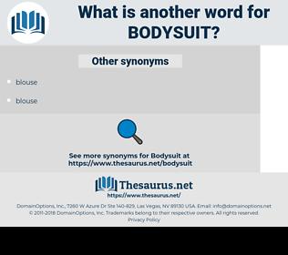 bodysuit, synonym bodysuit, another word for bodysuit, words like bodysuit, thesaurus bodysuit