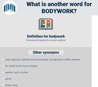 bodywork, synonym bodywork, another word for bodywork, words like bodywork, thesaurus bodywork
