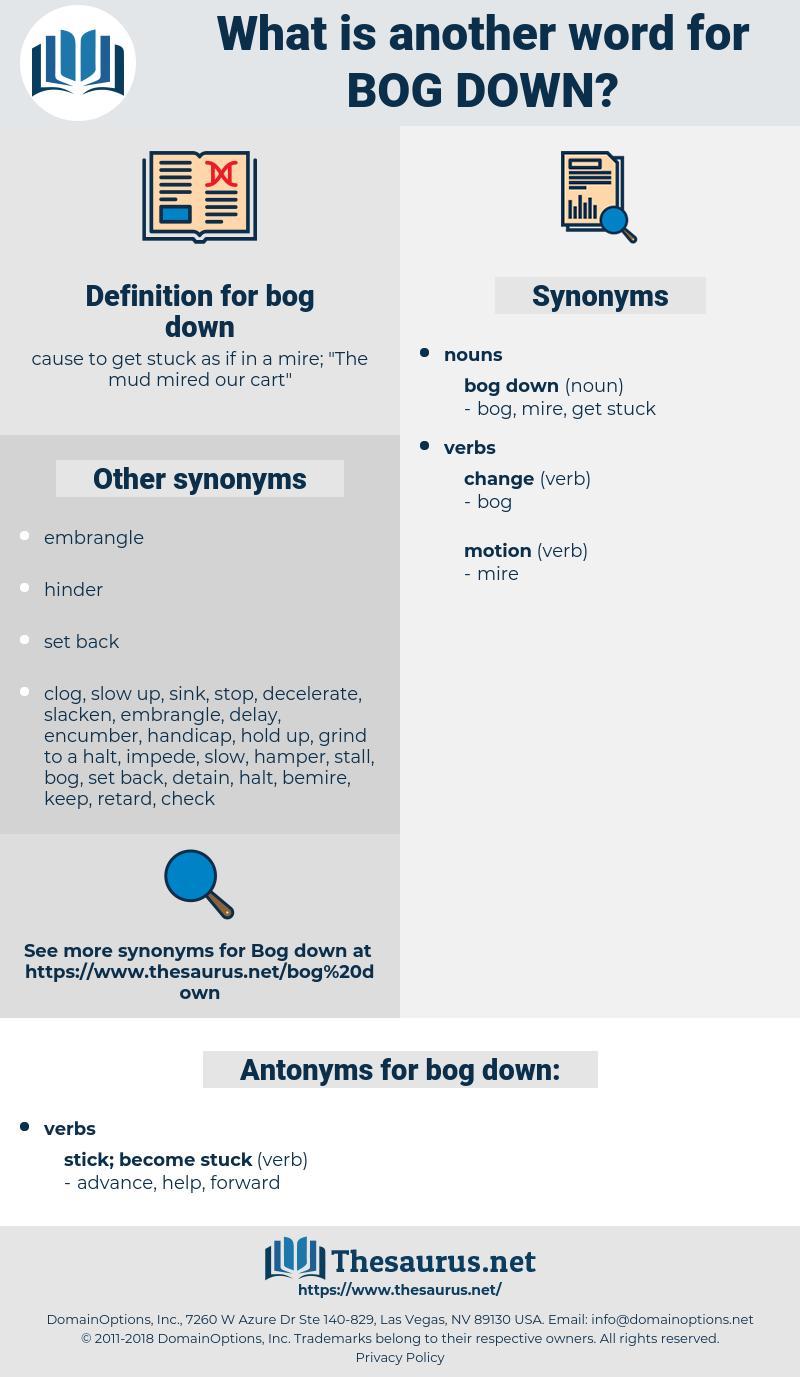 bog down, synonym bog down, another word for bog down, words like bog down, thesaurus bog down