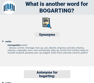 bogarting, synonym bogarting, another word for bogarting, words like bogarting, thesaurus bogarting
