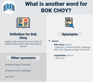 Bok Choy, synonym Bok Choy, another word for Bok Choy, words like Bok Choy, thesaurus Bok Choy