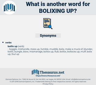 bolixing up, synonym bolixing up, another word for bolixing up, words like bolixing up, thesaurus bolixing up