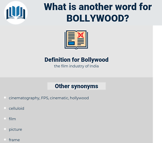 Bollywood, synonym Bollywood, another word for Bollywood, words like Bollywood, thesaurus Bollywood
