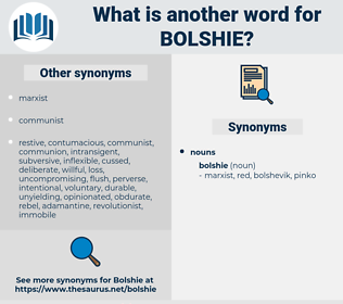 bolshie, synonym bolshie, another word for bolshie, words like bolshie, thesaurus bolshie