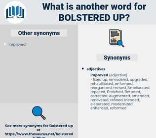 bolstered up, synonym bolstered up, another word for bolstered up, words like bolstered up, thesaurus bolstered up