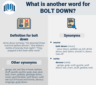 bolt down, synonym bolt down, another word for bolt down, words like bolt down, thesaurus bolt down
