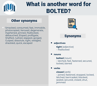 bolted, synonym bolted, another word for bolted, words like bolted, thesaurus bolted
