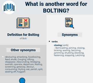 Bolting, synonym Bolting, another word for Bolting, words like Bolting, thesaurus Bolting