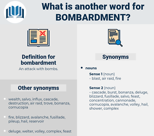 bombardment, synonym bombardment, another word for bombardment, words like bombardment, thesaurus bombardment