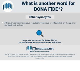 bona fide, synonym bona fide, another word for bona fide, words like bona fide, thesaurus bona fide