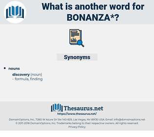 bonanza, synonym bonanza, another word for bonanza, words like bonanza, thesaurus bonanza