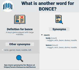 bonce, synonym bonce, another word for bonce, words like bonce, thesaurus bonce