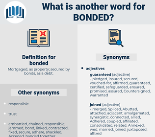 bonded, synonym bonded, another word for bonded, words like bonded, thesaurus bonded