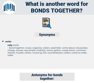 bonds together, synonym bonds together, another word for bonds together, words like bonds together, thesaurus bonds together