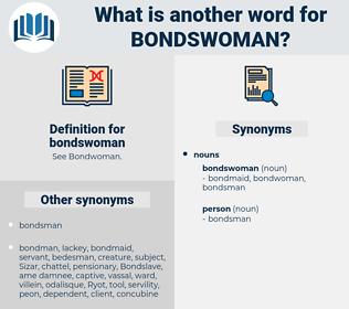 bondswoman, synonym bondswoman, another word for bondswoman, words like bondswoman, thesaurus bondswoman