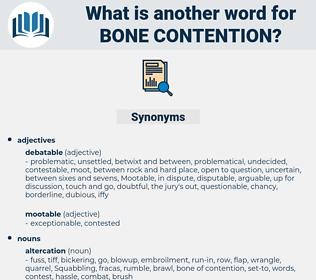 bone contention, synonym bone contention, another word for bone contention, words like bone contention, thesaurus bone contention