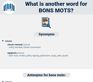 bons mots, synonym bons mots, another word for bons mots, words like bons mots, thesaurus bons mots