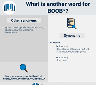 boob, synonym boob, another word for boob, words like boob, thesaurus boob