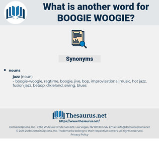 boogie-woogie, synonym boogie-woogie, another word for boogie-woogie, words like boogie-woogie, thesaurus boogie-woogie