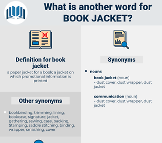 book jacket, synonym book jacket, another word for book jacket, words like book jacket, thesaurus book jacket
