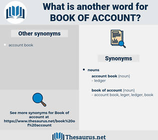 book of account, synonym book of account, another word for book of account, words like book of account, thesaurus book of account