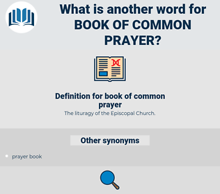book of common prayer, synonym book of common prayer, another word for book of common prayer, words like book of common prayer, thesaurus book of common prayer