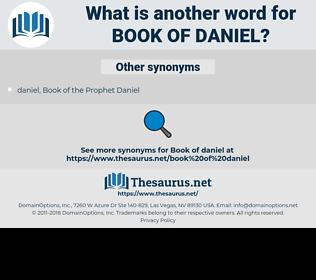 Book of Daniel, synonym Book of Daniel, another word for Book of Daniel, words like Book of Daniel, thesaurus Book of Daniel