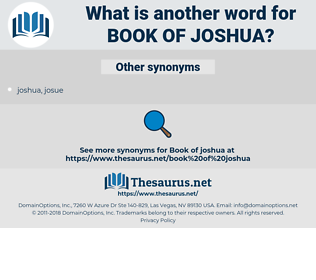 Book of Joshua, synonym Book of Joshua, another word for Book of Joshua, words like Book of Joshua, thesaurus Book of Joshua