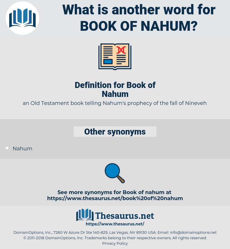 Book of Nahum, synonym Book of Nahum, another word for Book of Nahum, words like Book of Nahum, thesaurus Book of Nahum