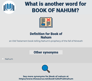 Book of Nahum, synonym Book of Nahum, another word for Book of Nahum, words like Book of Nahum, thesaurus Book of Nahum