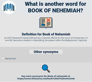 Book of Nehemiah, synonym Book of Nehemiah, another word for Book of Nehemiah, words like Book of Nehemiah, thesaurus Book of Nehemiah