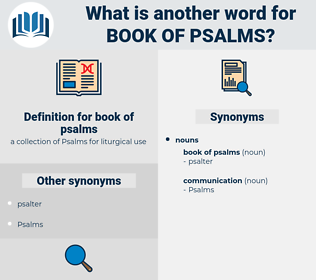 book of psalms, synonym book of psalms, another word for book of psalms, words like book of psalms, thesaurus book of psalms