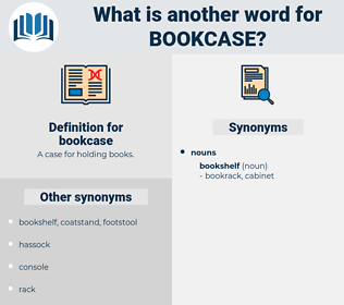 bookcase, synonym bookcase, another word for bookcase, words like bookcase, thesaurus bookcase