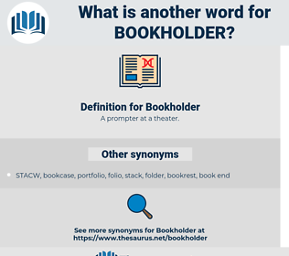 Bookholder, synonym Bookholder, another word for Bookholder, words like Bookholder, thesaurus Bookholder
