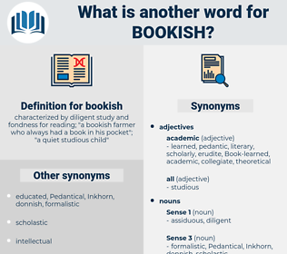 bookish, synonym bookish, another word for bookish, words like bookish, thesaurus bookish
