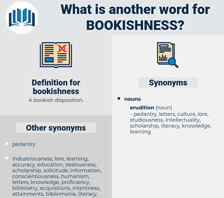 bookishness, synonym bookishness, another word for bookishness, words like bookishness, thesaurus bookishness