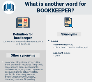 bookkeeper, synonym bookkeeper, another word for bookkeeper, words like bookkeeper, thesaurus bookkeeper